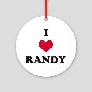 I Love Randy Round Ornament