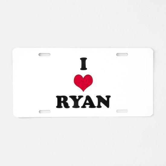 I Love Ryan Aluminum License Plate