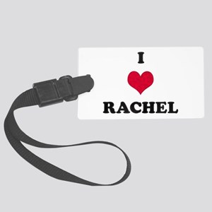 I Love Rachel Large Luggage Tag
