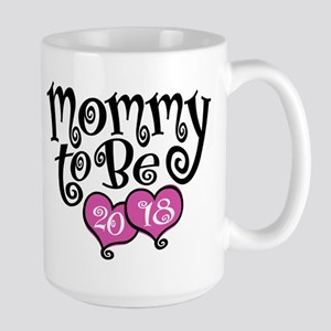 Mom To Be 2018 15 oz Ceramic Large Mug