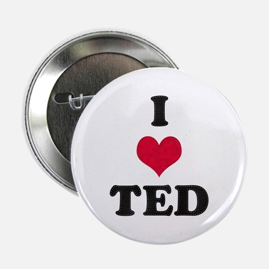 I Love Ted Button