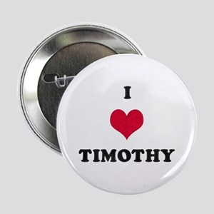 I Love Timothy Button