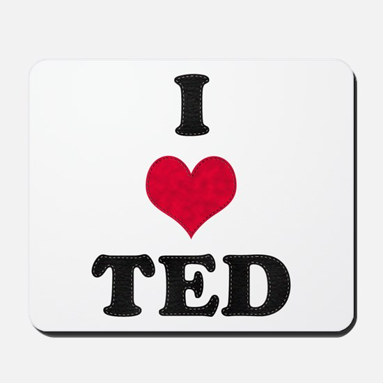 I Love Ted Mousepad