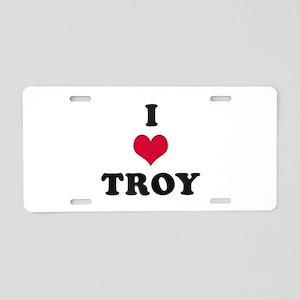 I Love Troy Aluminum License Plate