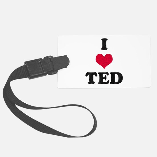 I Love Ted Luggage Tag
