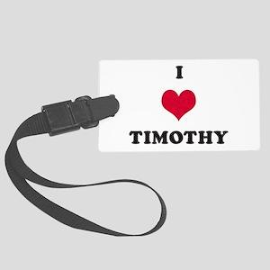 I Love Timothy Large Luggage Tag