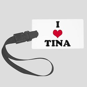 I Love Tina Large Luggage Tag