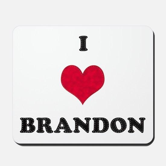 I Love Brandon Mousepad