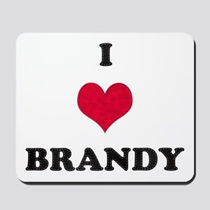 I Love Brandy Mousepad