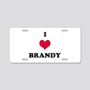 I Love Brandy Aluminum License Plate