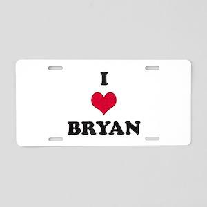 I Love Bryan Aluminum License Plate