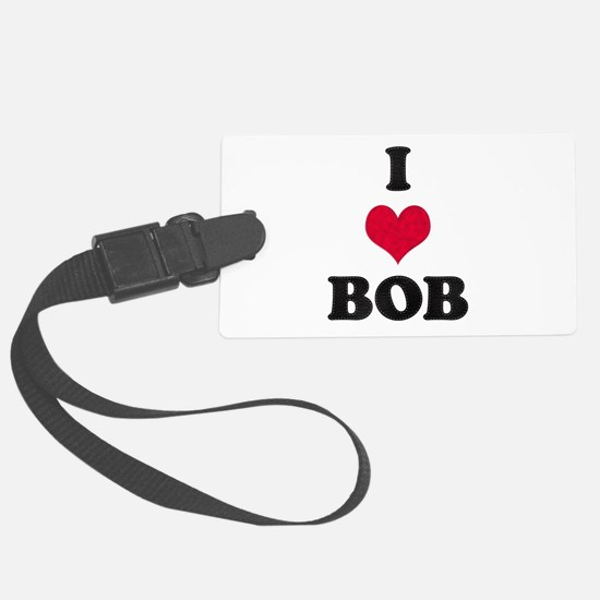 I Love Bob Luggage Tag