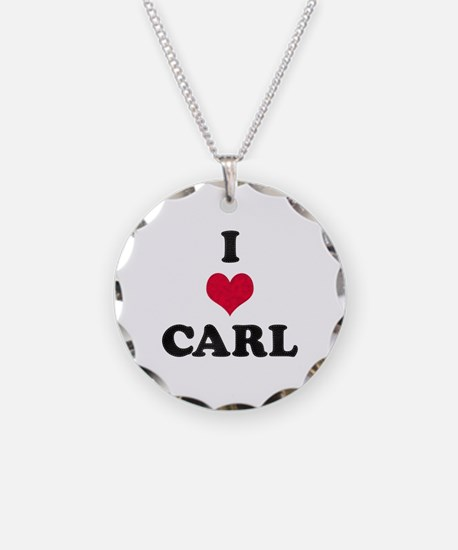 I Love Carl Necklace