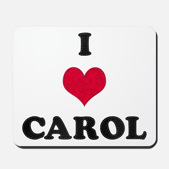 I Love Carol Mousepad