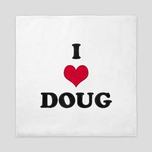 I Love Doug Queen Duvet