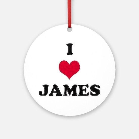 I Love James Round Ornament