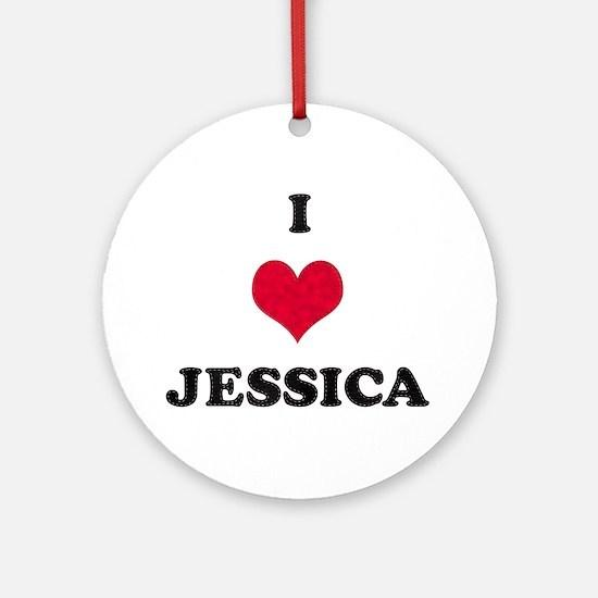 I Love Jessica Round Ornament