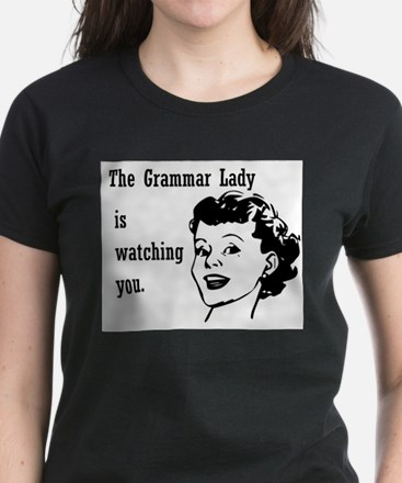 Grammar Lady is Watching You T-Shirt