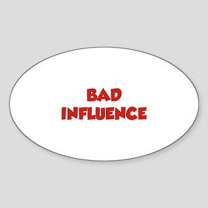 Bad Influence Sticker (Oval)