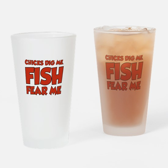 Chicks Dig Me Fish Fear Me Drinking Glass