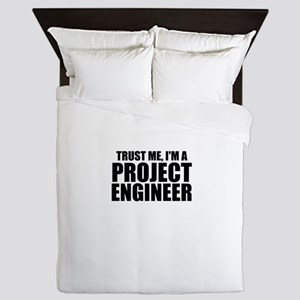Trust Me, I'm A Project Engineer Queen Duvet