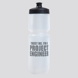 Trust Me, I'm A Project Engineer Sports Bottle