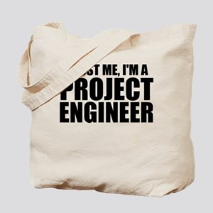 Trust Me, I'm A Project Engineer Tote Bag