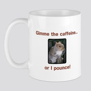 Gimme the Caffeine Mug