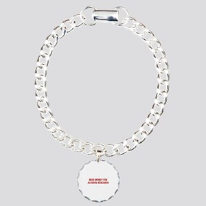Need Money For Alcohol Research Charm Bracelet, On