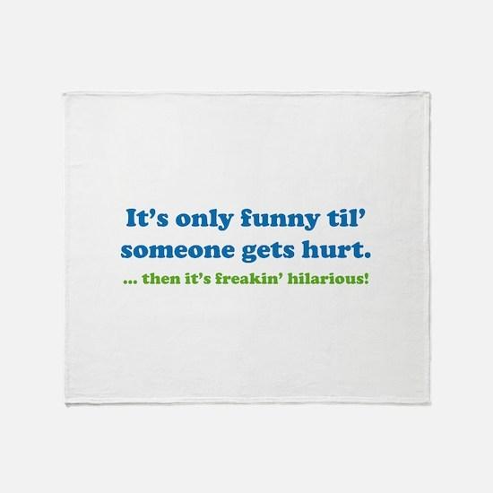 Then it's freakin' hilarious! Throw Blanket