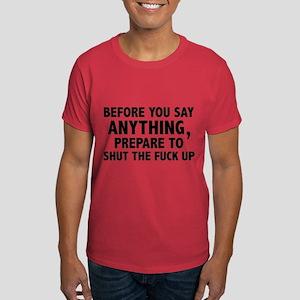 Prepare To Shut The Fuck Up Dark T-Shirt