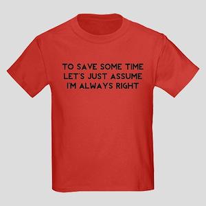 I'm Always Right Kids Dark T-Shirt