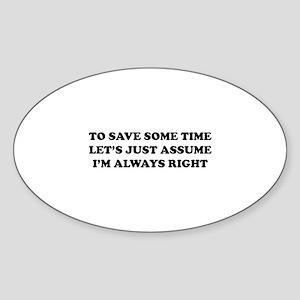 I'm Always Right Sticker (Oval)