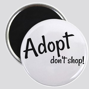Adopt. Don't shop! Magnets