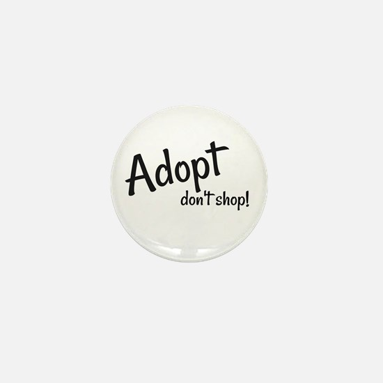 Adopt. Don't shop! Mini Button