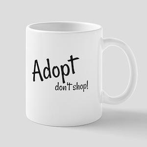 Adopt. Don't shop! Mugs
