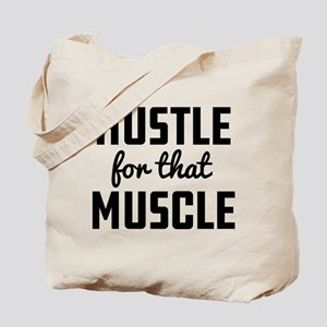 Hustle For That Muscle Tote Bag
