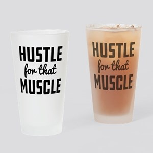 Hustle For That Muscle Drinking Glass