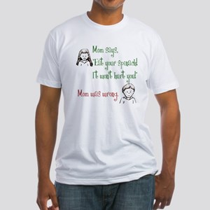 Mom Was Wrong Fitted T-Shirt