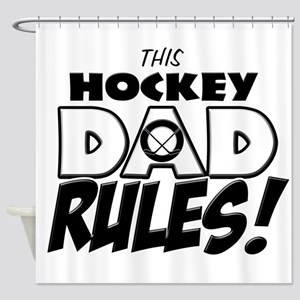 This Hockey Dad Rules Shower Curtain