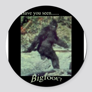 Have You Seen BIGFOOT? Round Car Magnet