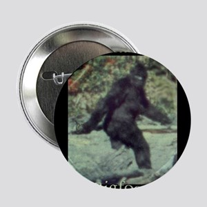 """Have You Seen BIGFOOT? 2.25"""" Button"""