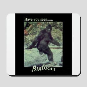 Have You Seen BIGFOOT? Mousepad