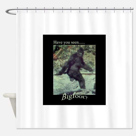 Have You Seen BIGFOOT? Shower Curtain