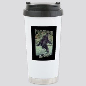 Have You Seen BIGFOOT? Stainless Steel Travel Mug