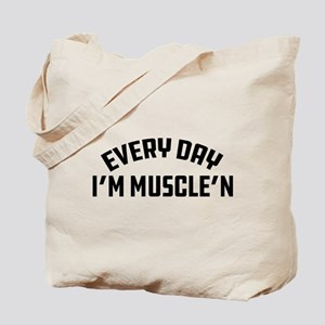Everyday I'm Muscle'n Tote Bag