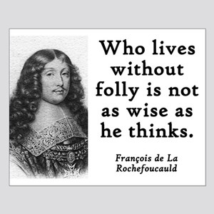 Who Lives Without Folly - Francois de la Rochefouc