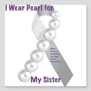 "I wear Pearl for My Sister Square Car Magnet 3"" x"
