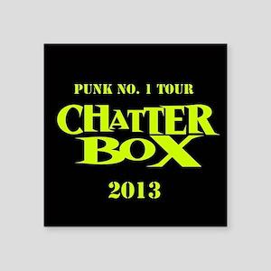 Chatterbox Punk No 1 Square Sticker