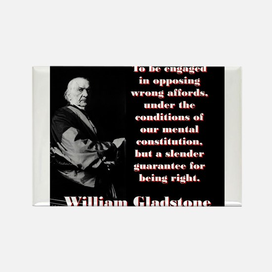 To Be Engaged In Opposing Wrong - William Gladston